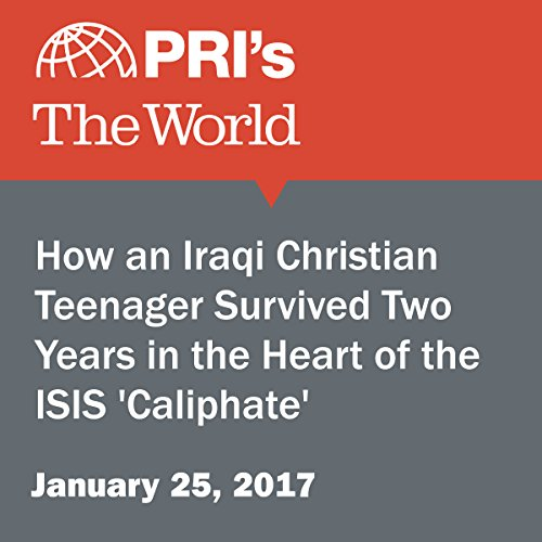 How an Iraqi Christian Teenager Survived Two Years in the Heart of the ISIS 'Caliphate' audiobook cover art