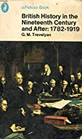 British History In The Nineteenth Century 1782-1901 0140207155 Book Cover