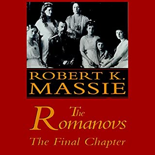 The Romanovs     The Final Chapter              By:                                                                                                                                 Robert K. Massie                               Narrated by:                                                                                                                                 Geoffrey Howard                      Length: 10 hrs and 48 mins     130 ratings     Overall 3.9