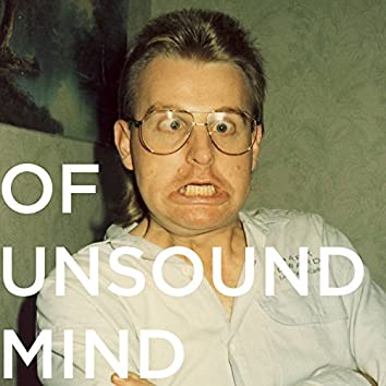 Of Unsound Mind #1 - In Which The Mad Ones Gather