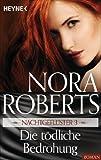 Die tödliche Bedrohung von Nora Roberts