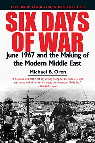Six Days of War: June 1967 and the Making of the Modern Middle East (English Edition)