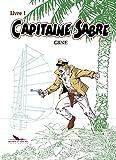 Capitaine Sabre - Intégrale - Livre 1
