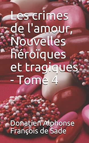 Les crimes de l'amour, Nouvelles héroïques et tragiques - Tome 4