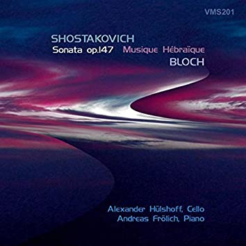 Shostakovich, Bloch & Brahms (Arr. for Cello and Piano)
