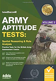 Army Aptitude Tests: Spatial Reasoning & Rule Analysis practice tests for the British Army Assessment Centre (Testing Series)