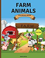 Farm Animals Coloring Book For Kids: Super Fun Coloring Book with Domestic Animals 50 Coloring Pages of Animals on the FarmSimple, Cute and Fun Designs: Cows, Chickens, Cats, Pigs, Horses and MorePerfect for Toddlers, Girls, Boys Ages 2-4, 4-8