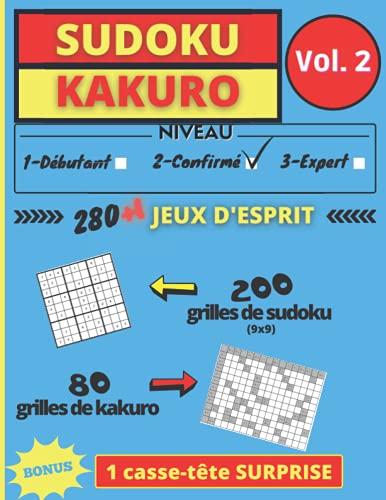 SUDOKU KAKURO Vol. 2: 280 grilles + 1 casse tête SURPRISE en bonus | Jeux d'esprit pour exercer sa mémoire, sa logique, sa concentration, ses facultés ... | Pour amateur de chiffres | Niveau Confirmé