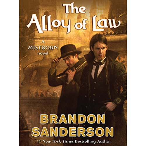 The Alloy of Law     A Mistborn Novel              By:                                                                                                                                 Brandon Sanderson                               Narrated by:                                                                                                                                 Michael Kramer                      Length: 10 hrs and 48 mins     21,050 ratings     Overall 4.7