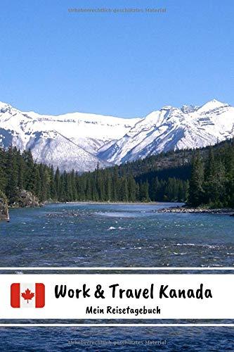 Work & Travel Kanada - Mein Reisetagebuch: Notizbuch zum selberschreiben inkl. Packliste | Erinnerungsbuch - Tagebuch - Travel-Journal A5 | Abschiedsgeschenk für die Reise
