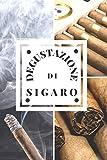 Degustazione di Sigaro: Quaderno di degustazione personalizzato in modo che tu possa tener...