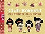 Club Kokeshi - Mon carnet de loisirs créatifs d'Annelore Parot