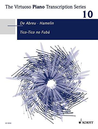 Tico-Tico no Fuba (Hamelin) - Piano: Transkription von Marc-André Hamelin. Band 10. Klavier. Einzelausgabe.