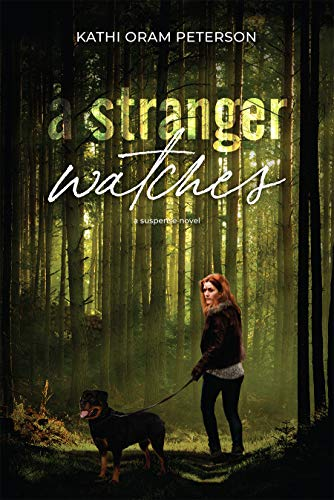 A Stranger Watches by [Kathi Oram Peterson]