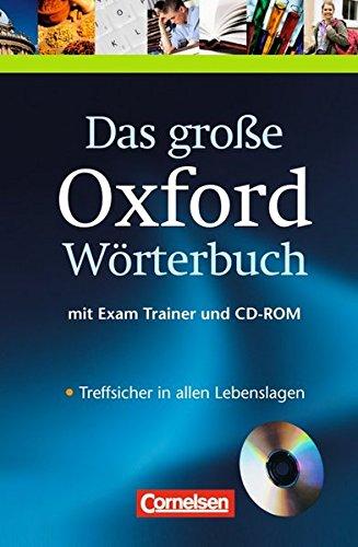 Das große Oxford Wörterbuch - Second Edition: B1-C1 - Wörterbuch mit beigelegtem Exam Trainer und CD-ROM: Englisch-Deutsch/Deutsch-Englisch