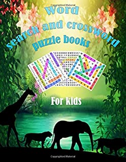 word search and crossword puzzle books for kids: My First Word Searches Workbook - Ages 5 to 7, Kindergarten to 1st Grade,...