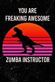 You Are Freaking Awesome Zumba instructor: sunset lover Zumba instructor's day/ Zumba instructor dinosaur/ gifts for Zumba instructor / Zumba ... 6x9 / Unique Greeting Card Gift Alternative