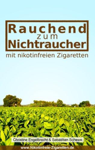 Rauchend zum Nichtraucher: - mit nikotinfreien Zigaretten - www.Nikotinfreie-Zigaretten.de