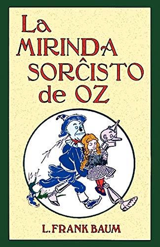 La Mirinda Sorchisto de Oz (Romantraduko Al Esperanto) (Esperanto Edition) (Paperback)