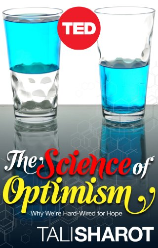 The Science of Optimism: Why We're Hard-Wired for Hope (English Edition)