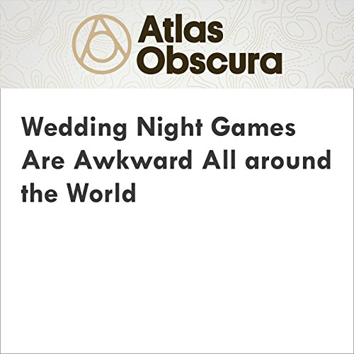 Wedding Night Games Are Awkward All Around the World audiobook cover art