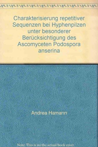 Charakterisierung repetitiver Sequenzen bei Hyphenpilzen unter besonderer Berücksichtigung des Ascomyceten Podospora anserina