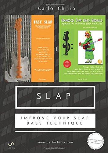 Slap. Improve your slap bass technique: Easy slap. La tecnica dello slap per basso elettrico partendo da zero-Appunti di tecniche slap avanzate