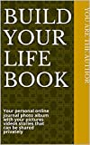 Build My Life Book - 1 Year Subscription: Your personal online journal photo album with pictures videos stories that can be shared (English Edition)