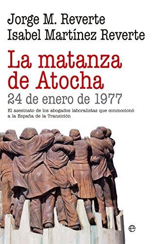 La matanza de Atocha (Historia) eBook: Jorge M. Reverte, Isabel Martínez Reverte: Amazon.es: Tienda Kindle