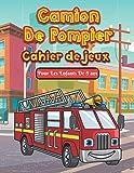 Camion de Pompier Cahier de Jeux Pour les Enfants de 5 ans: Un livre amusant avec plus de 80 activités (coloriage, labyrinthes, comptage, dessin et plus encore!) | pour les enfants (4-8 9-12)