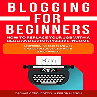 Blogging for Beginners: How to Replace Your Job with a Blog and Earn a Passive Income, 3-Book Bundle cover art