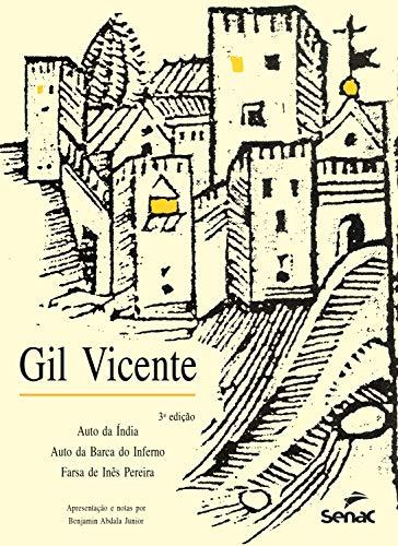 Gil Vicente: auto da Índia, auto da barca do inferno, farsa de Inês Pereira