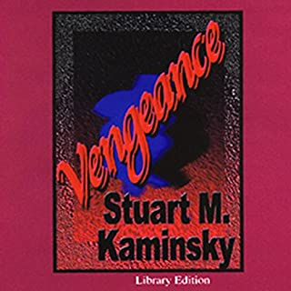 Vengeance                   By:                                                                                                                                 Stuart M. Kaminsky                               Narrated by:                                                                                                                                 Scott Brick                      Length: 9 hrs and 9 mins     82 ratings     Overall 4.1