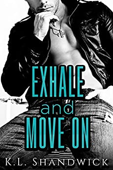 Exhale and Move On by [K.L. Shandwick]
