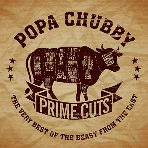 Popa Chubby - Prime Cuts: The Very Best of the Beast from the East