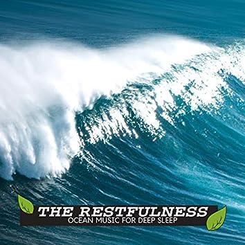 The Restfulness - Ocean Music for Deep Sleep