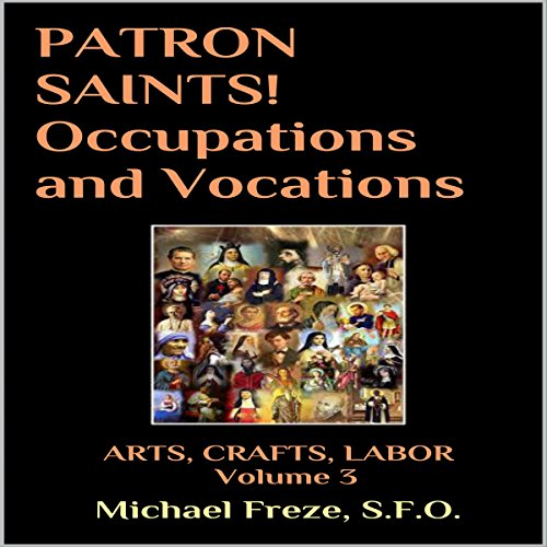 Patron Saints!: Occupations and Vocations audiobook cover art