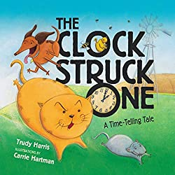 the clock struck one - telling time book for kids