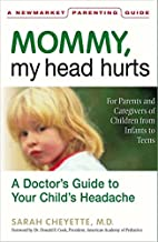 Mommy, My Head Hurts: A Doctor's Guide to Your Child's Headache