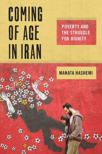 Compare Textbook Prices for Coming of Age in Iran: Poverty and the Struggle for Dignity Critical Perspectives on Youth  ISBN 9781479881949 by Hashemi, Manata
