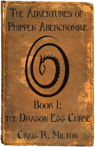 The Dragon Egg Curse (The Adventures of Phippen Abercrombie Book 1) (English Edition)