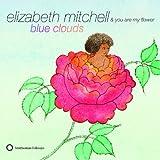 Songtexte von Elizabeth Mitchell - Blue Clouds
