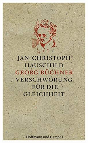 Georg Büchner: Verschwörung für die Gleichheit