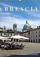 Brescia, eine lombardische Schoenheit (Wandkalender 2022 DIN A2 hoch): Sympathische Stadt in der Lombardei (Monatskalender, 14 Seiten )