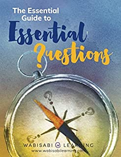 The Essential Guide to Essential Questions