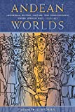 Andean Worlds: Indigenous History, Culture, and Consciousness under Spanish Rule, 1532-1825 (Dialogos) - Andrien J. Kenneth