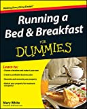 Running a Bed and Breakfast For Dummies (For Dummies Series) - Mary White