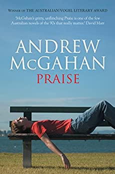 Praise by [Andrew McGahan]