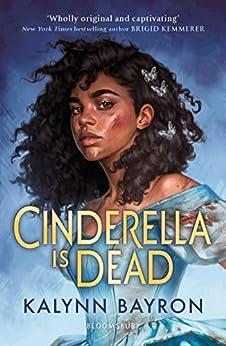 Cinderella Is Dead: Kalynn Bayron by [Kalynn Bayron]