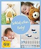 GU Aktion Ratgeber Junge Familien - Schlaf schön, Baby!: Der sanfte Weg zu ruhigen Nächten (GU Einzeltitel Partnerschaft & Familie)